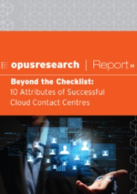 Opus Research - 10 Attributes of Successful Cloud Contact Centres